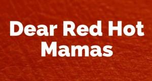 dear red hot mamas